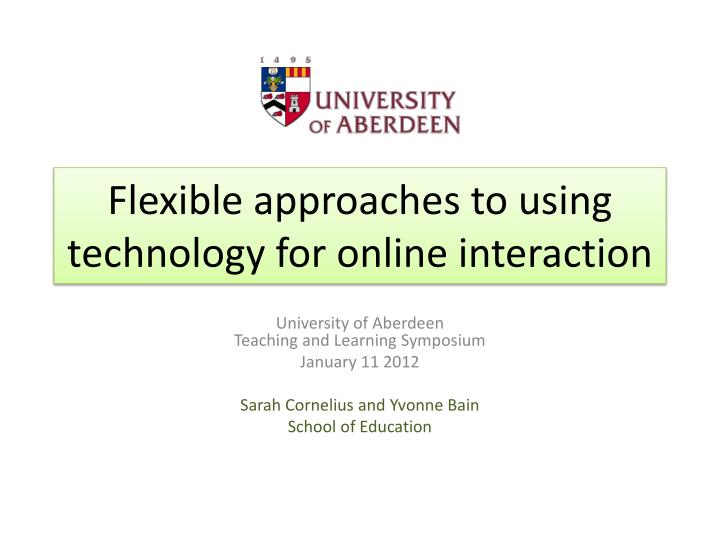 flexible approaches to using technology for online interaction n.