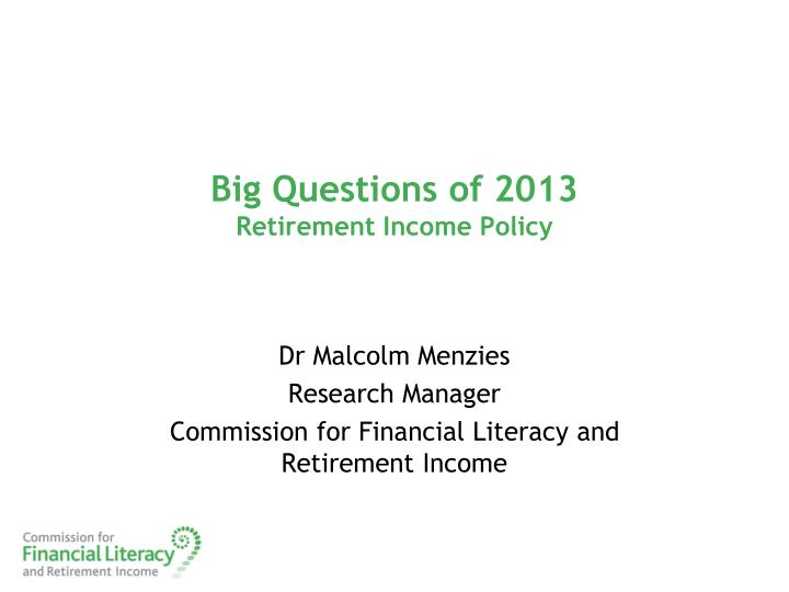 big questions of 2013 retirement income policy n.