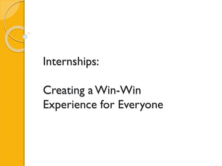 internships creating a win win experience for everyone n.