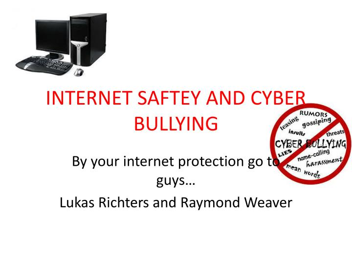 internet saftey and cyber bullying n.
