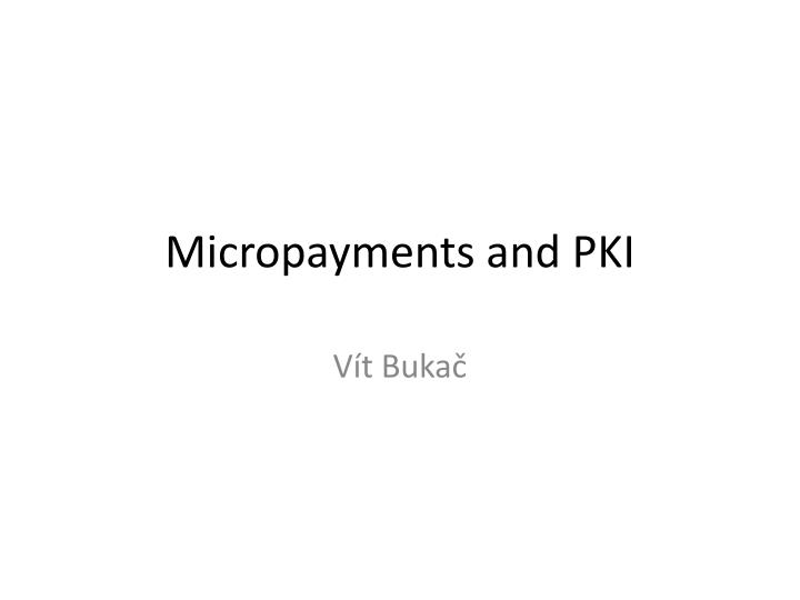 micropayments and pki n.