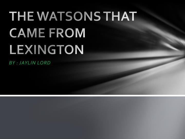 the watsons that came from lexington n.