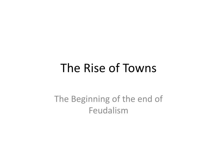 the rise of towns n.