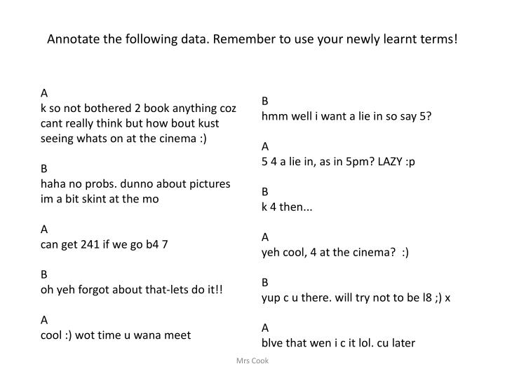 Annotate the following data. Remember to use your newly learnt terms!
