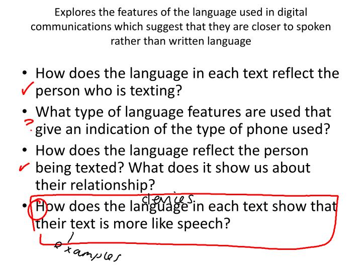 Explores the features of the language used in digital communications which suggest that they are closer to spoken rather than written language