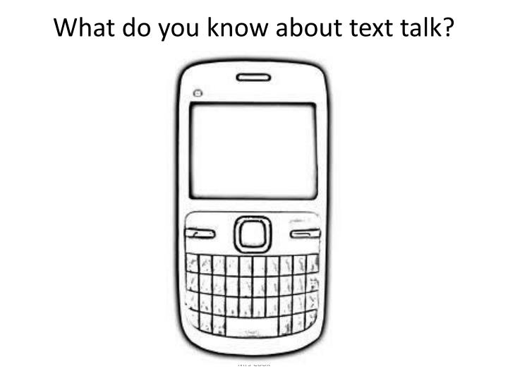 What do you know about text talk