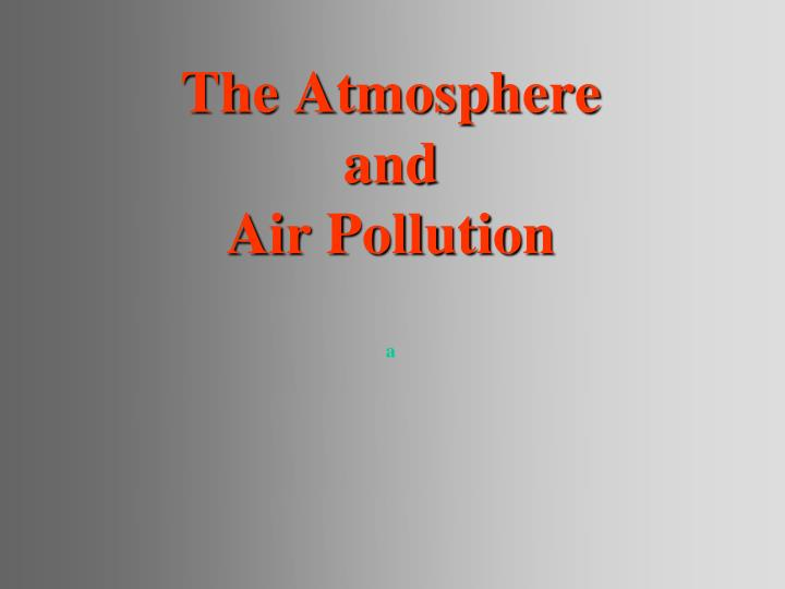 the atmosphere and air pollution n.