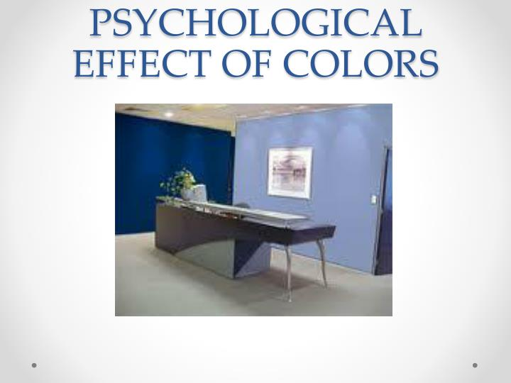PSYCHOLOGICAL EFFECT OF COLORS