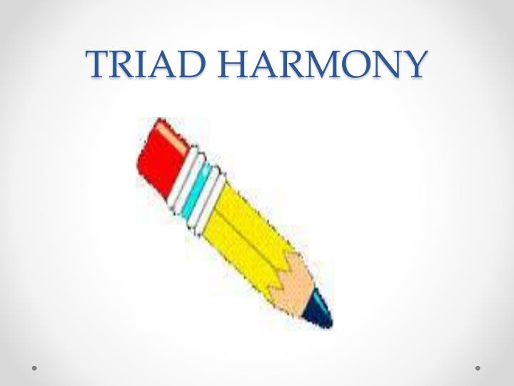 TRIAD HARMONY