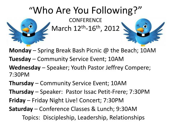who are you following conference march 12 th 16 th 2012 n.
