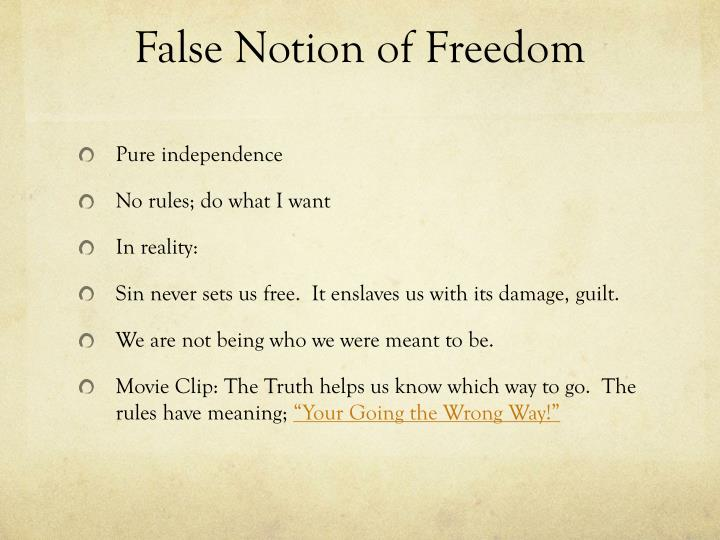 False notion of freedom