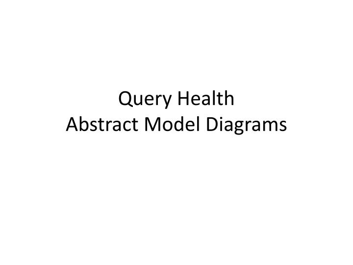 query health abstract model diagrams n.