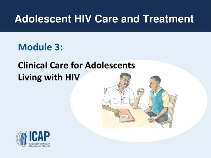 module 3 clinical care for adolescents living with hiv n.
