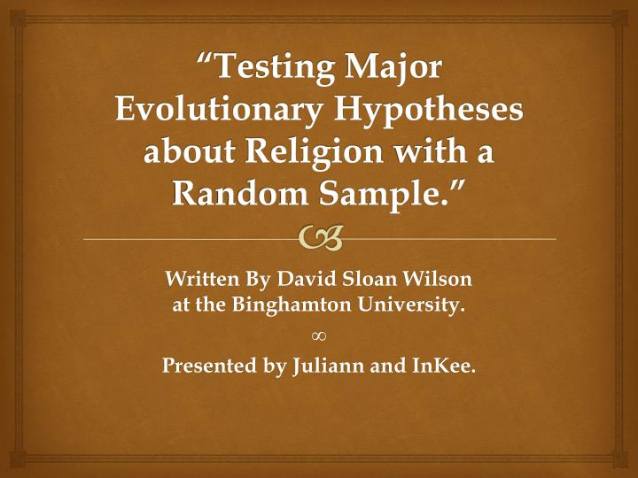 testing major evolutionary hypotheses about religion with a random sample n.