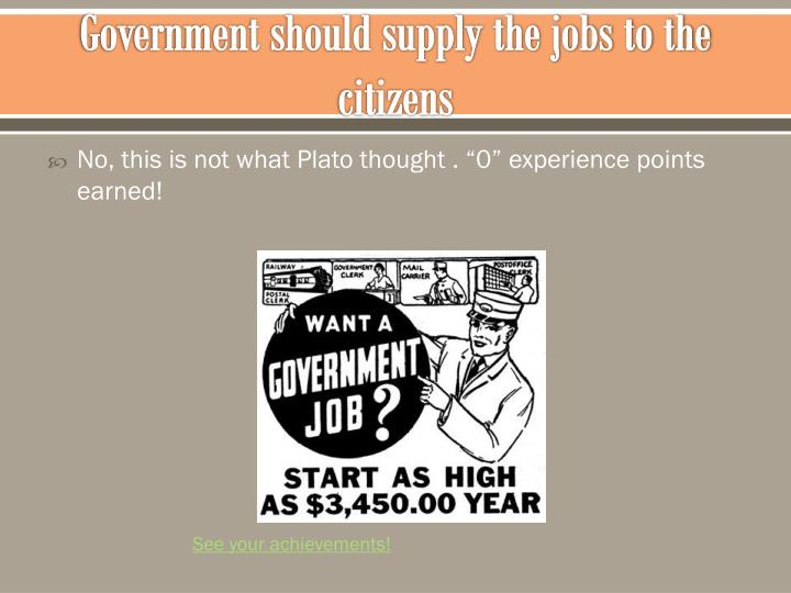 Government should supply the jobs to the citizens