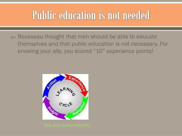 Public education is not needed