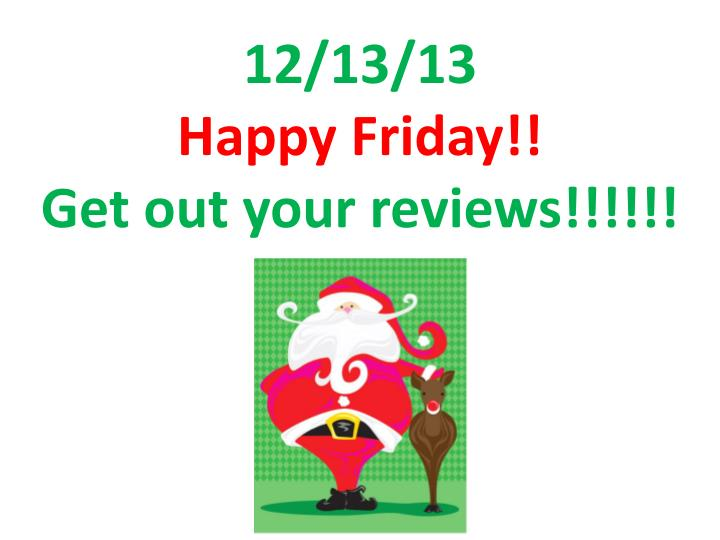 12 13 13 happy friday get out your reviews n.