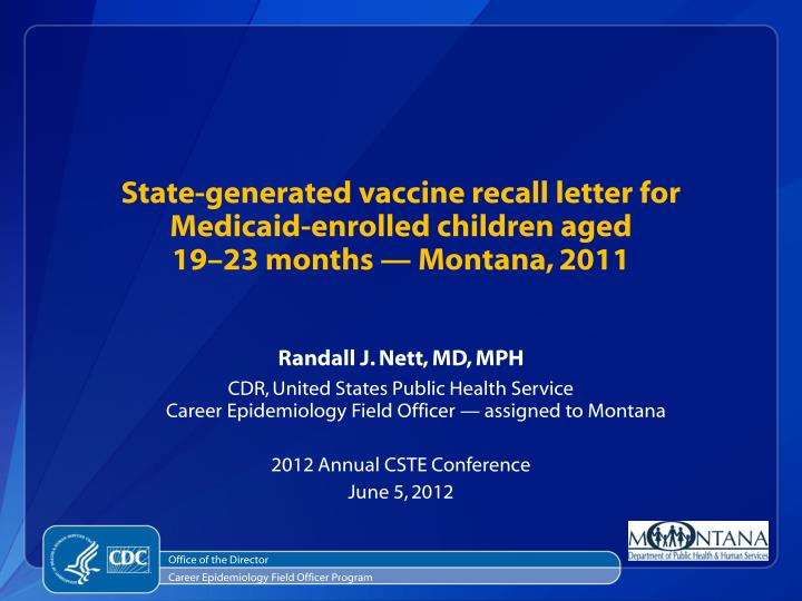 state generated vaccine recall letter for medicaid enrolled children aged 19 23 months montana 2011 n.