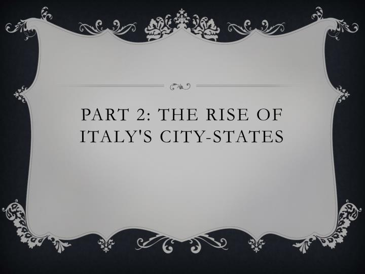 Part 2: The rise of Italy's city-states