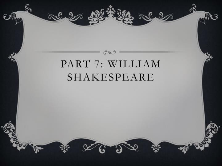 Part 7: William Shakespeare
