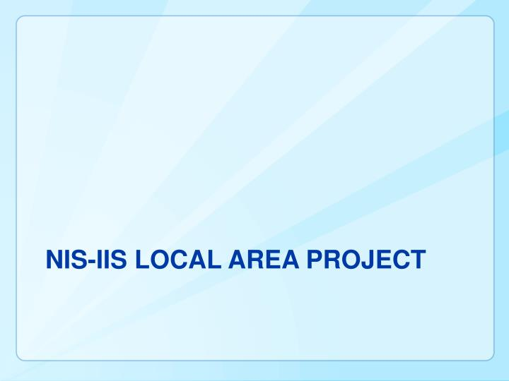 NIS-IIS Local Area Project