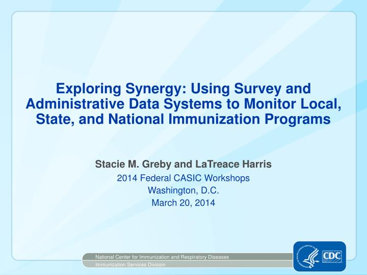 Exploring Synergy: Using Survey and Administrative Data Systems to Monitor Local, State, and Nationa...