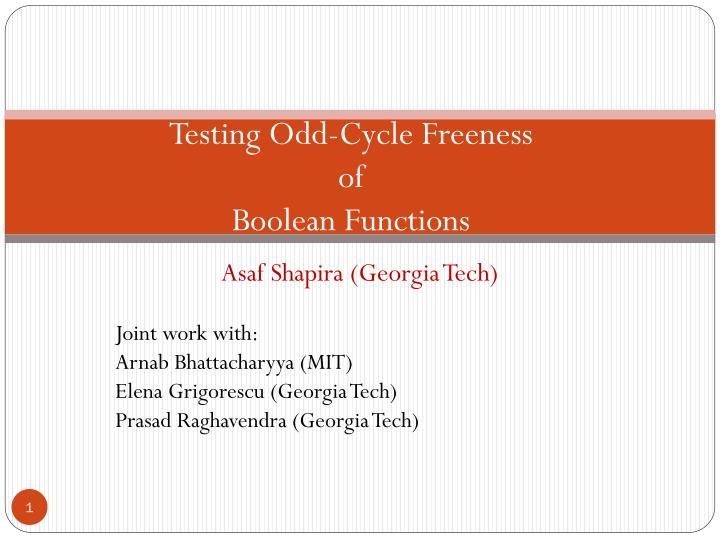 testing odd cycle freeness of boolean functions n.
