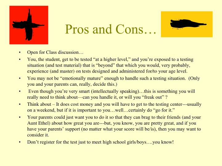 Pros and Cons…