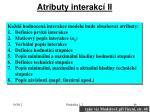 atributy interakc ii