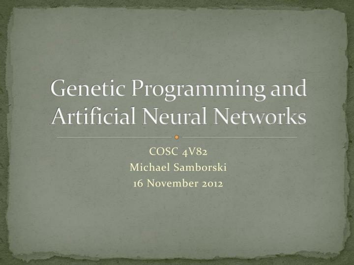genetic programming and artificial neural networks n.