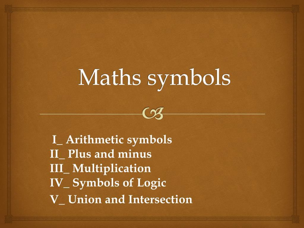 Ppt Maths Symbols Powerpoint Presentation Id2160822