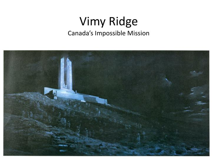 Vimy ridge canada s impossible mission