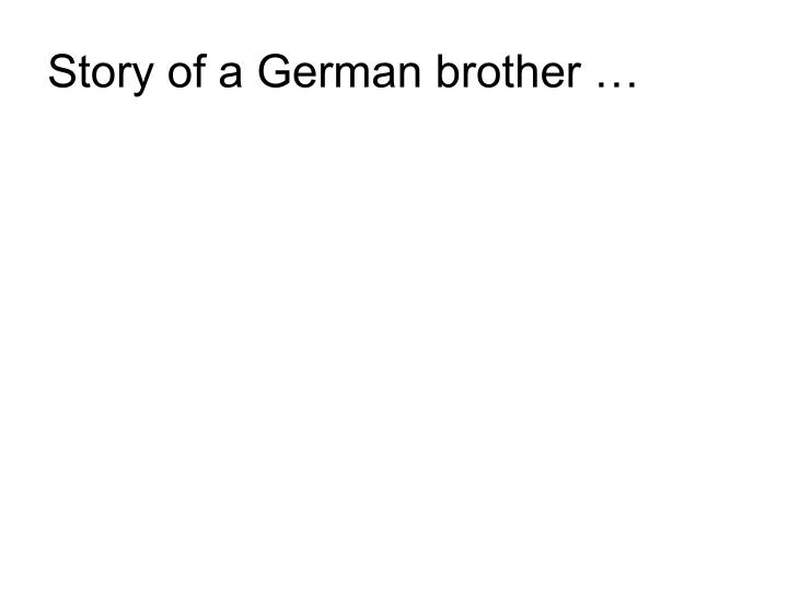 Story of a German brother …