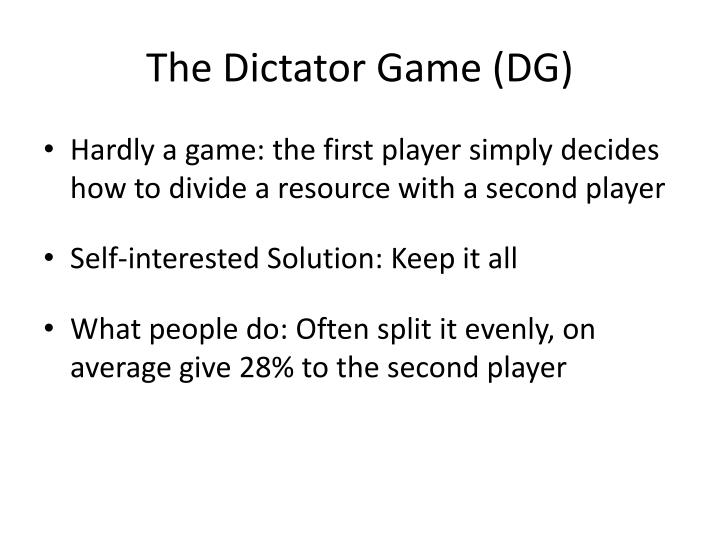 The Dictator Game (DG)