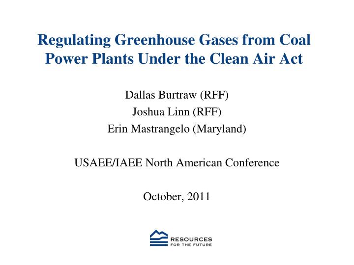 Regulating greenhouse gases from coal power plants under the clean air act