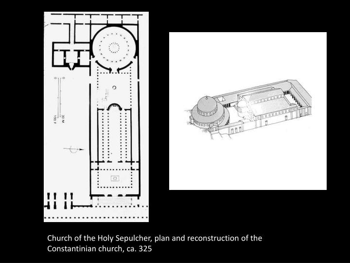 Church of the Holy Sepulcher, plan and reconstruction of the Constantinian church, ca. 325