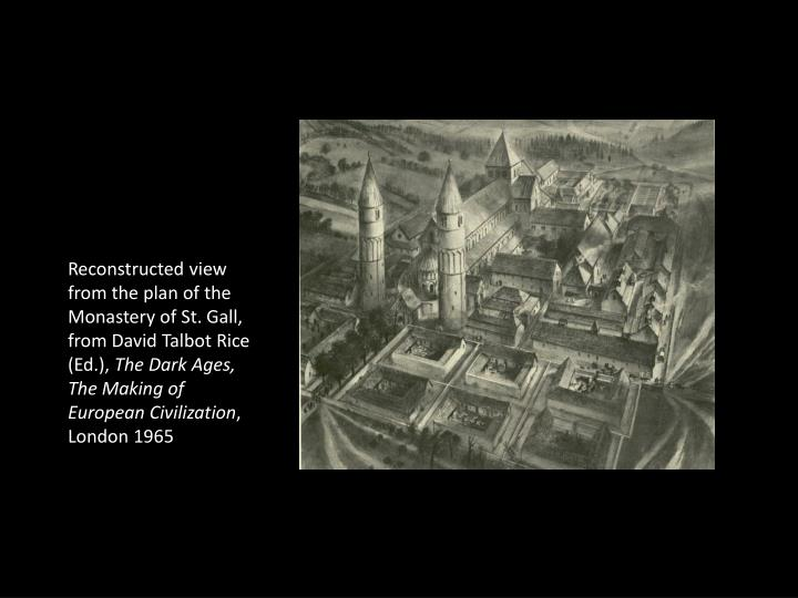 Reconstructed view from the plan of the Monastery of St. Gall, from David Talbot Rice (Ed.),