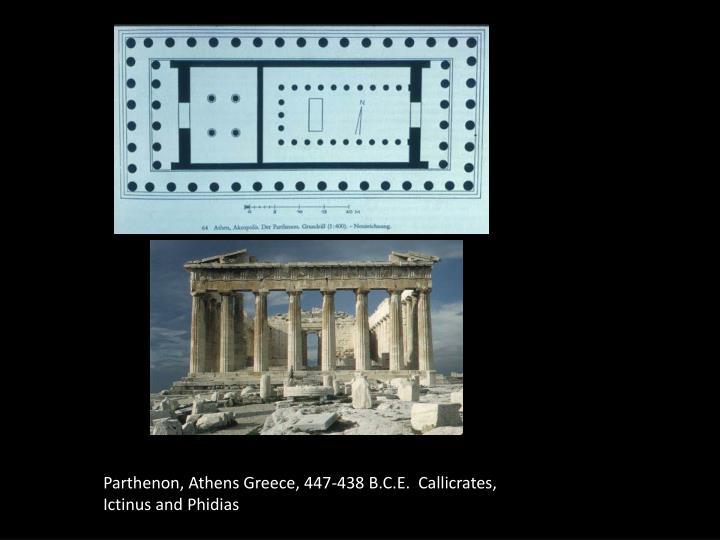 Parthenon, Athens Greece, 447-438 B.C.E.  Callicrates, Ictinus and Phidias