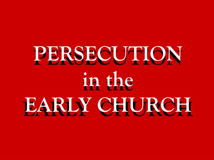 persecution in the early church n.