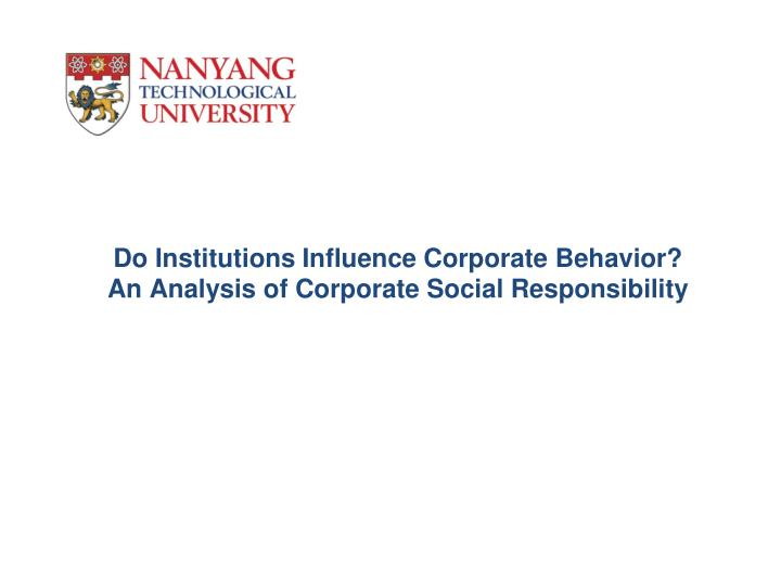 do institutions influence corporate behavior an analysis of corporate social responsibility n.