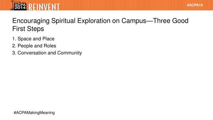 Encouraging Spiritual Exploration on Campus—Three Good First Steps