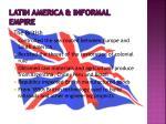 latin america informal empire