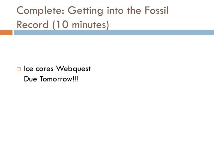 Complete getting into the fossil record 10 minutes