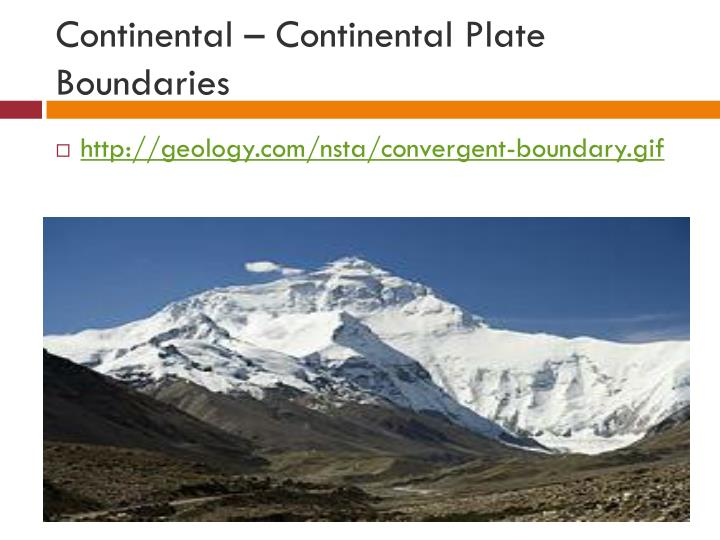 Continental – Continental Plate Boundaries