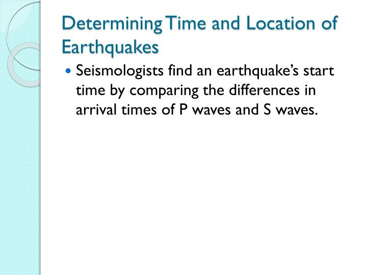 Determining Time and Location of Earthquakes