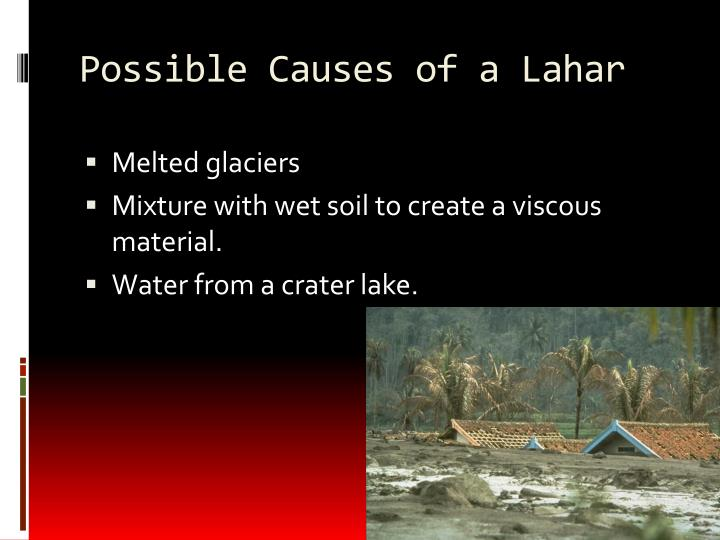 Possible Causes of a Lahar