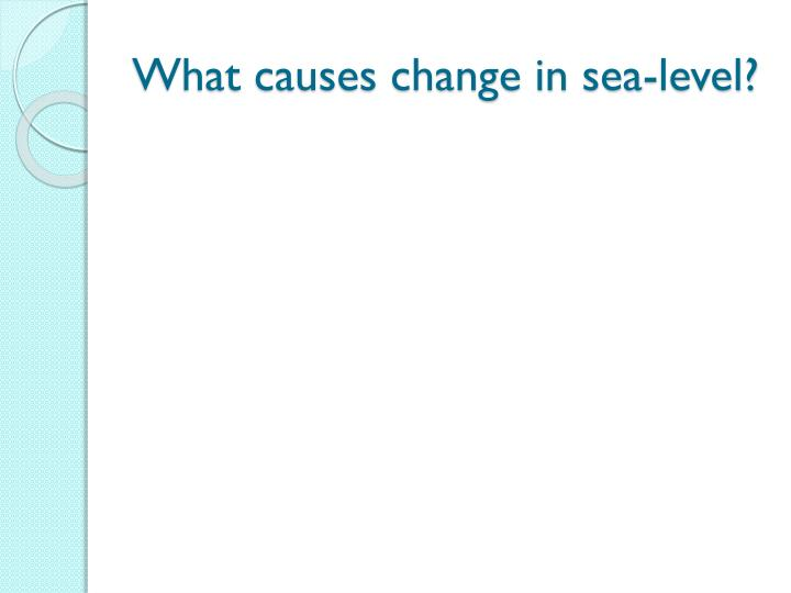 What causes change in sea-level?
