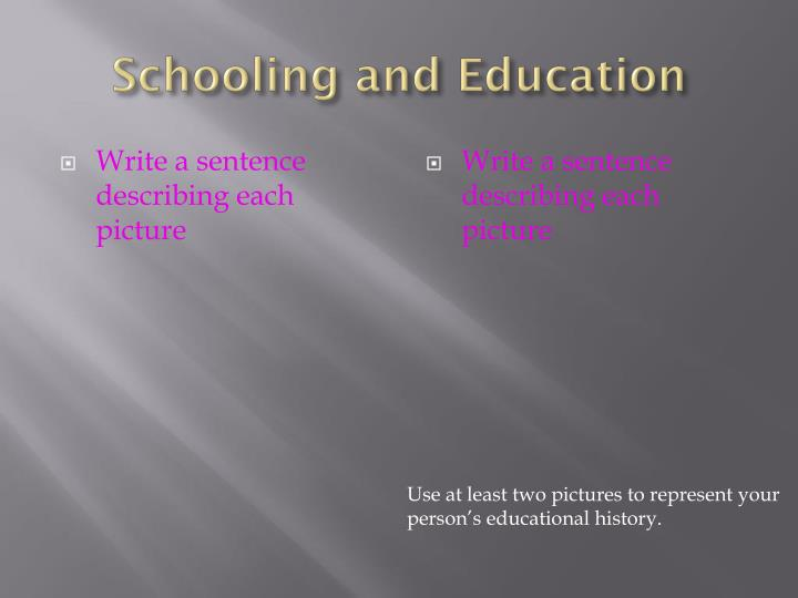 Schooling and Education