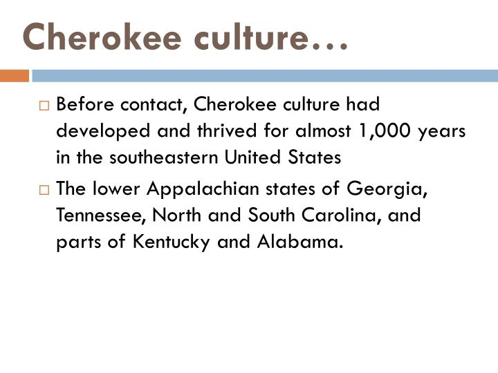 Cherokee culture…