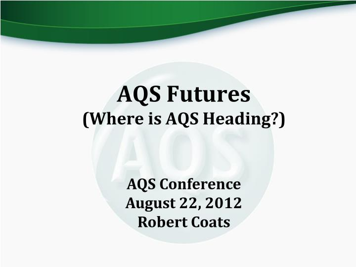 Aqs futures where is aqs heading